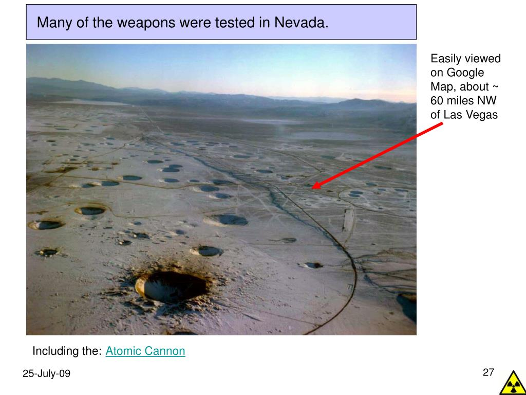 Many of the weapons were tested in Nevada.