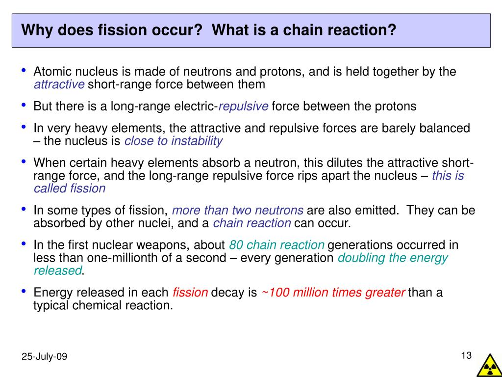 Why does fission occur?  What is a chain reaction?
