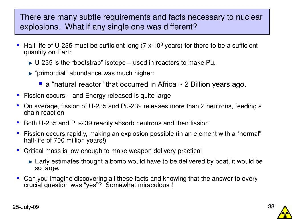 There are many subtle requirements and facts necessary to nuclear explosions.  What if any single one was different?