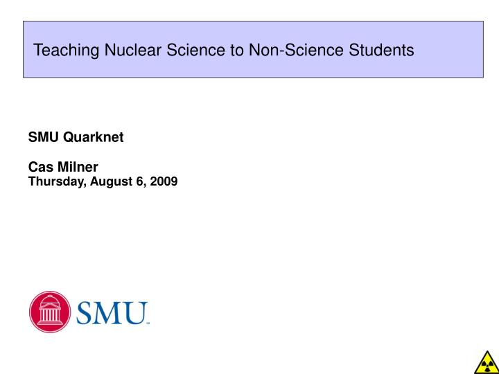 Teaching nuclear science to non science students