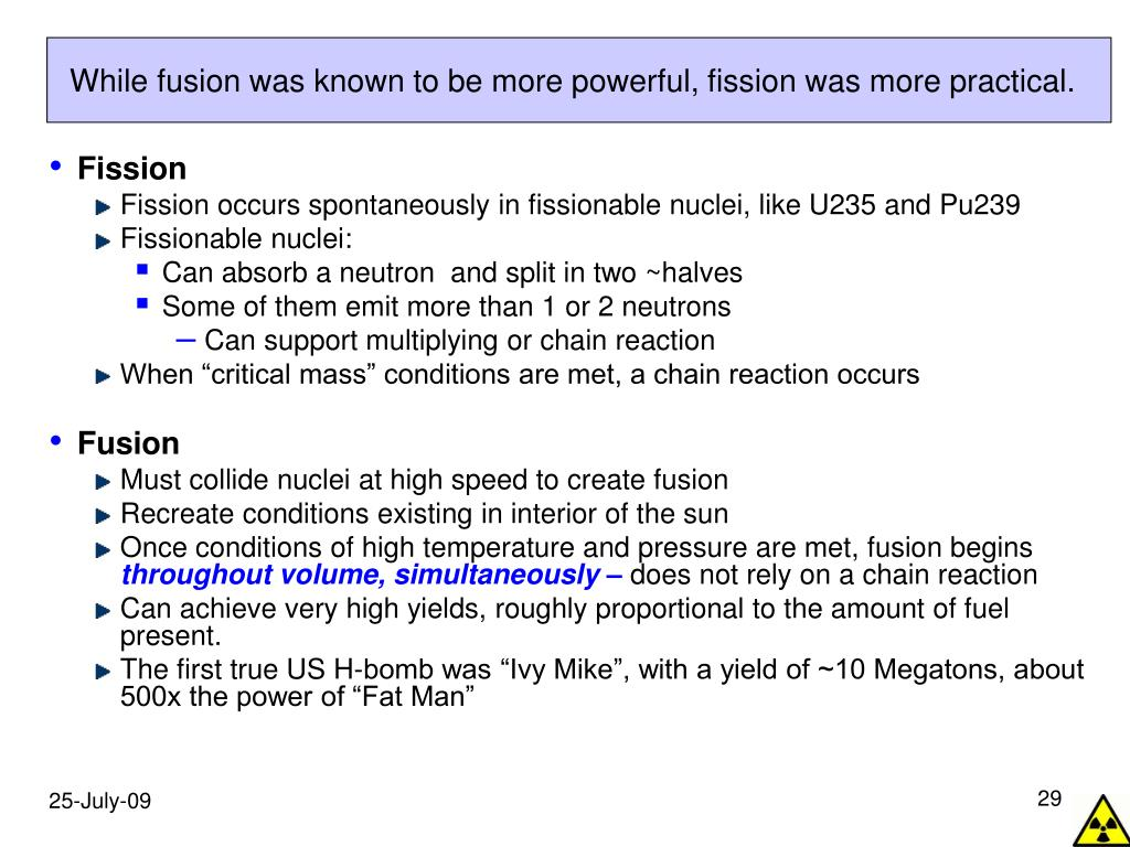 While fusion was known to be more powerful, fission was more practical.