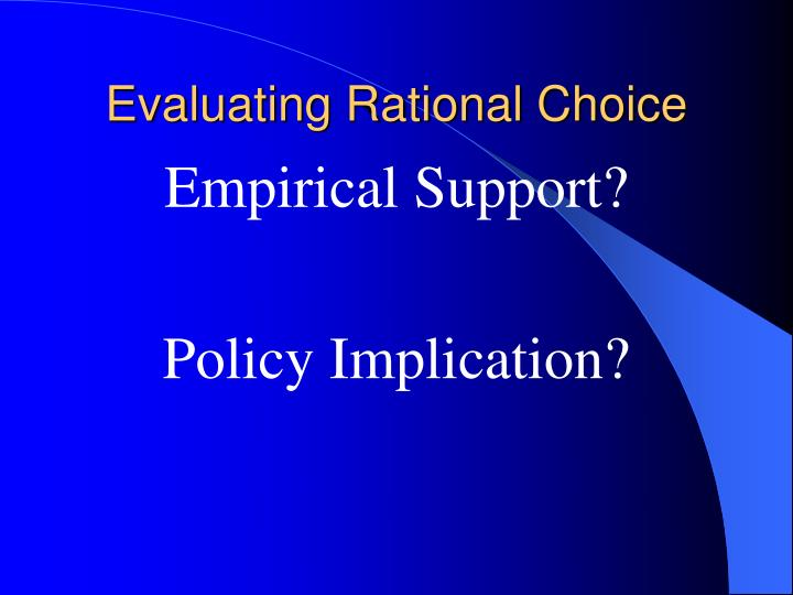 Evaluating Rational Choice