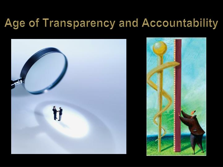 Age of Transparency and Accountability