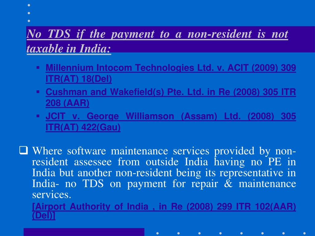 No TDS if the payment to a non-resident is not taxable in India: