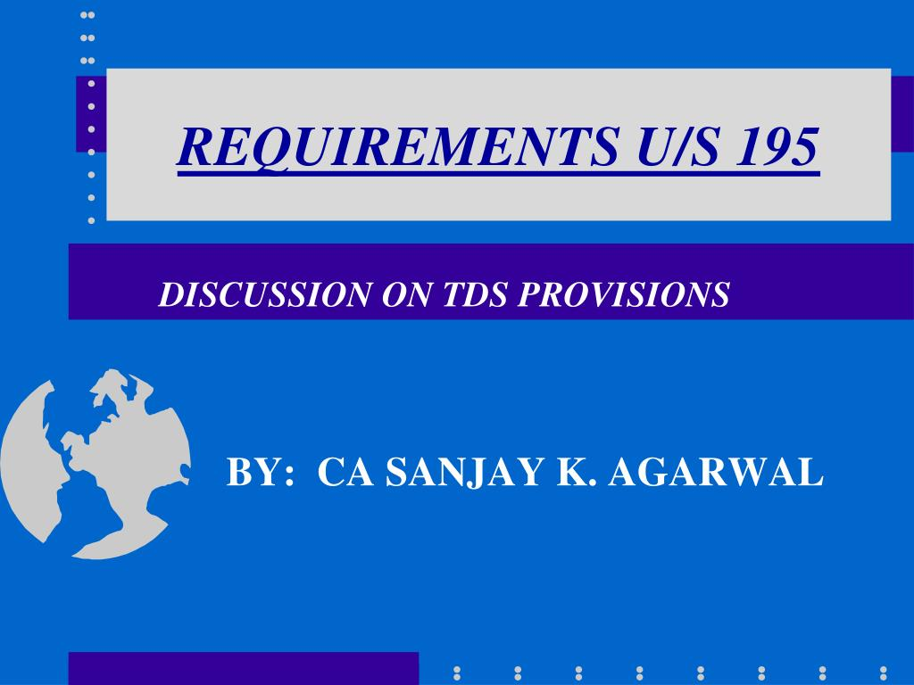 REQUIREMENTS U/S 195