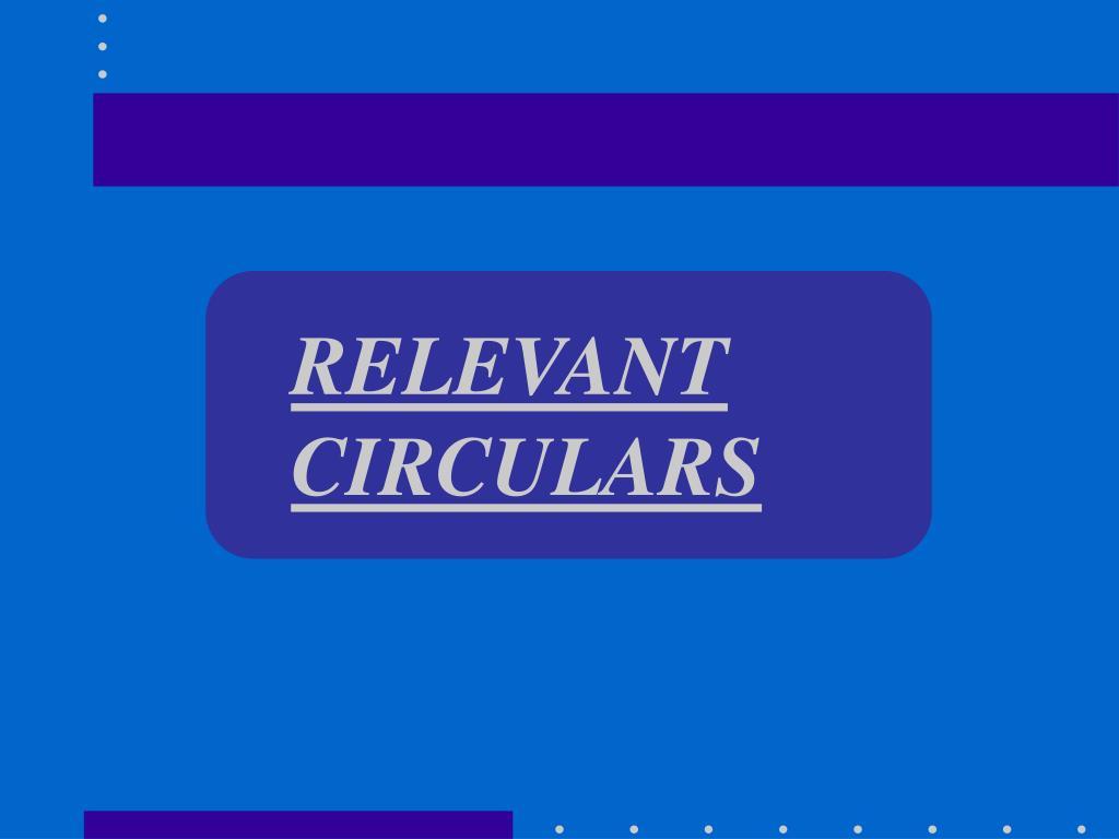 RELEVANT CIRCULARS
