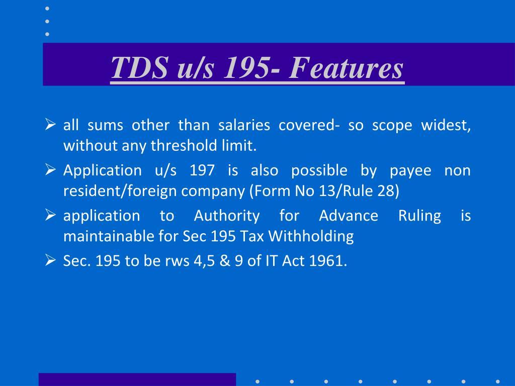 TDS u/s 195- Features
