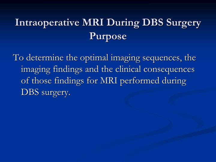 Intraoperative mri during dbs surgery purpose