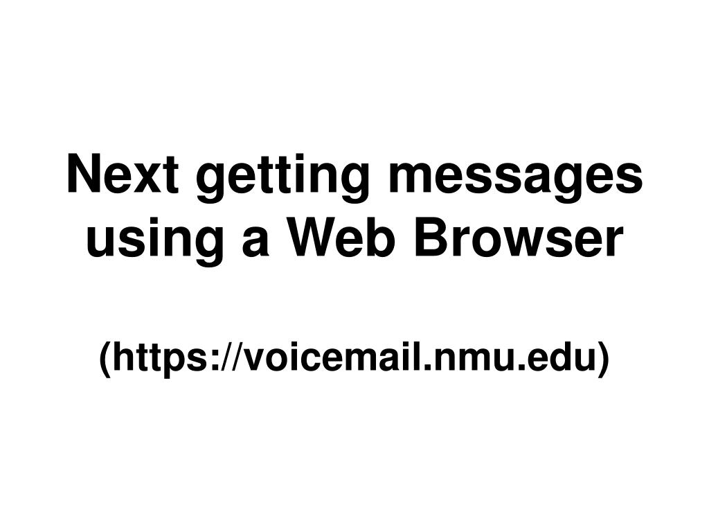 Next getting messages using a Web Browser