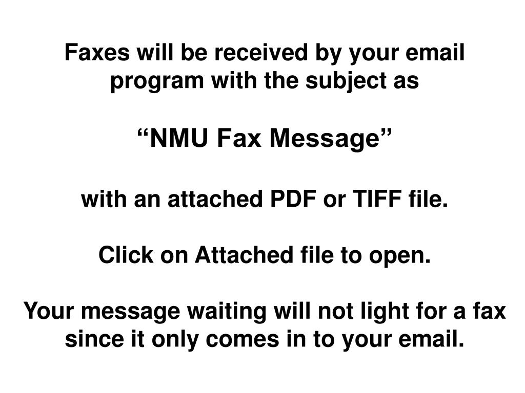 Faxes will be received by your email program with the subject as