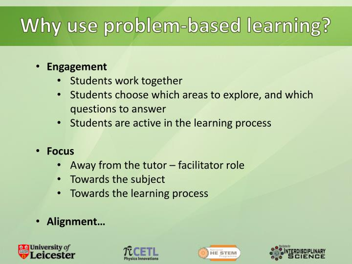 Why use problem-based learning?