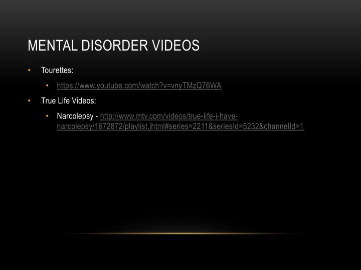 Mental disorder videos