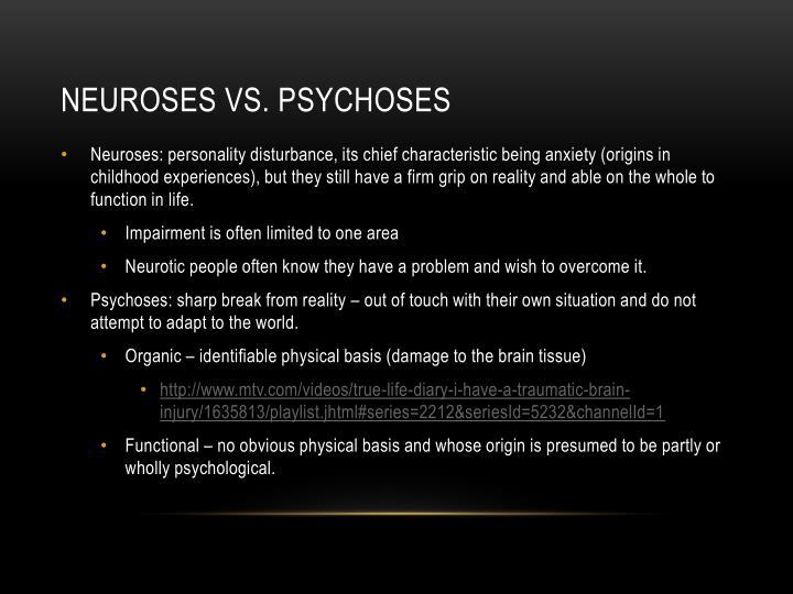Neuroses vs. psychoses