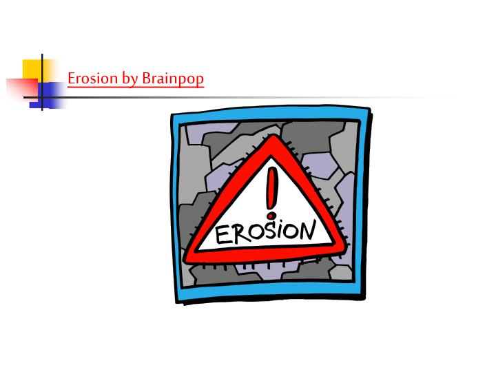 Erosion by Brainpop