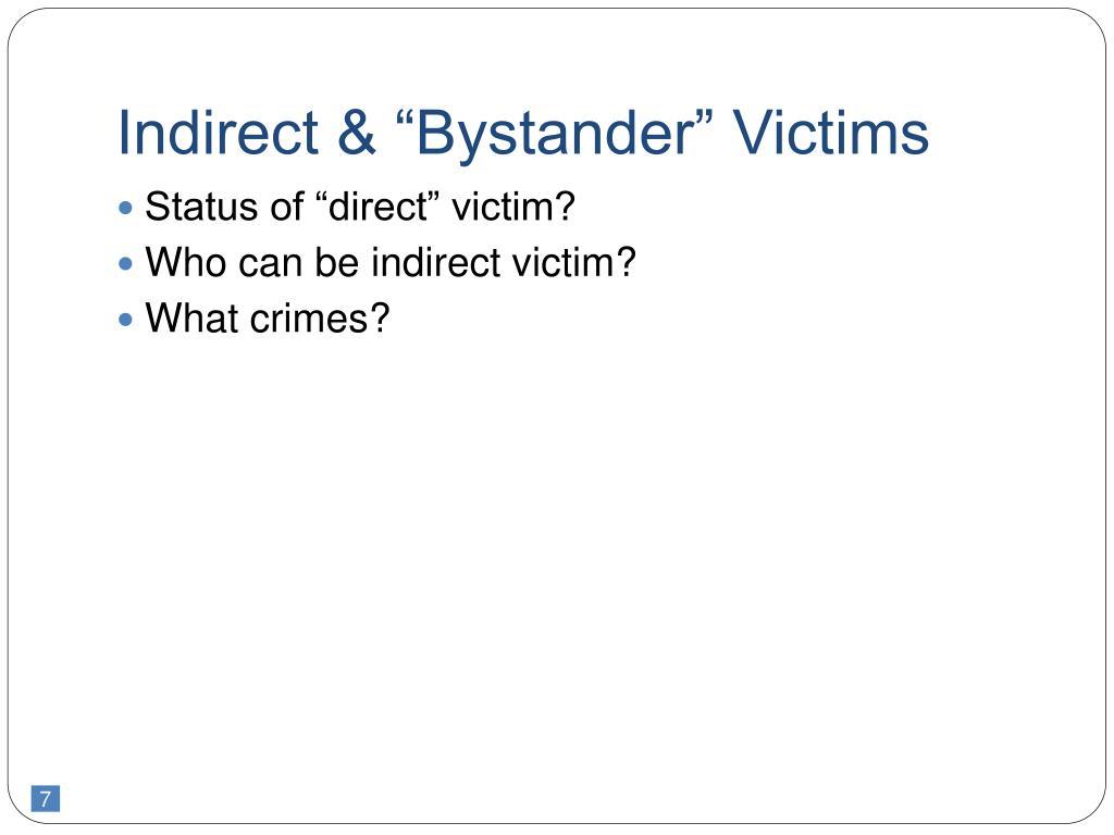 "Indirect & ""Bystander"" Victims"