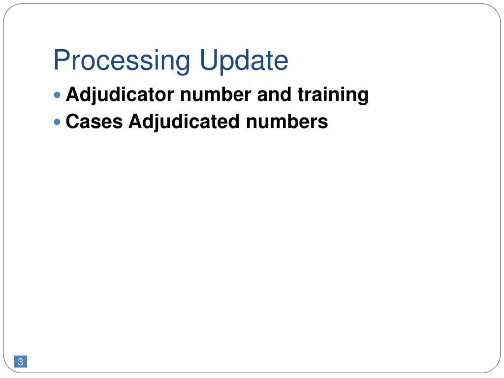 Processing Update