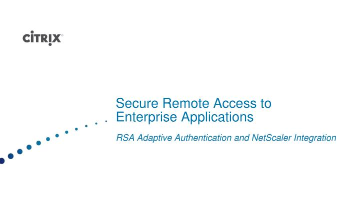 Secure Remote Access to