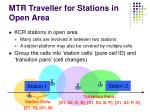 mtr traveller for stations in open area