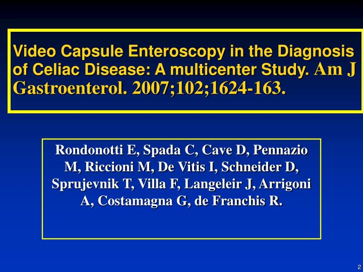 Video Capsule Enteroscopy in the Diagnosis of Celiac Disease: A multicenter Study.