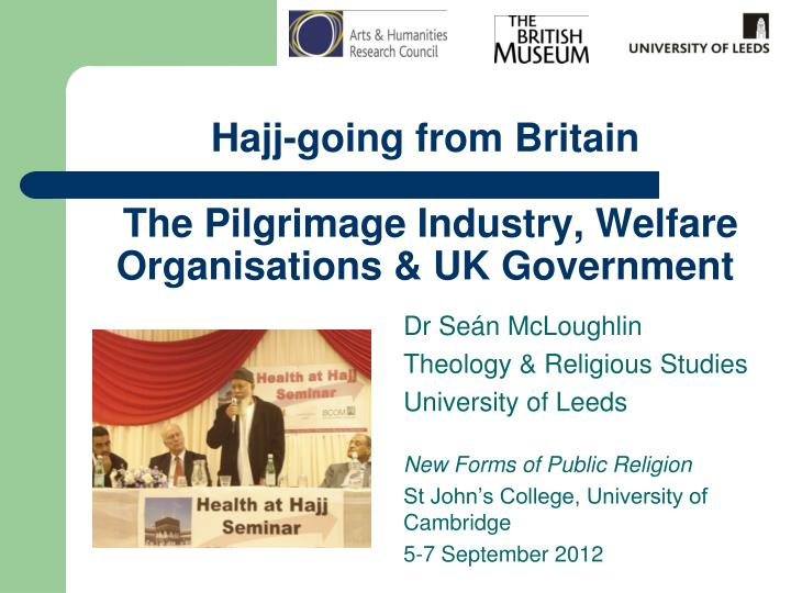 Hajj going from britain the pilgrimage industry welfare organisations uk government