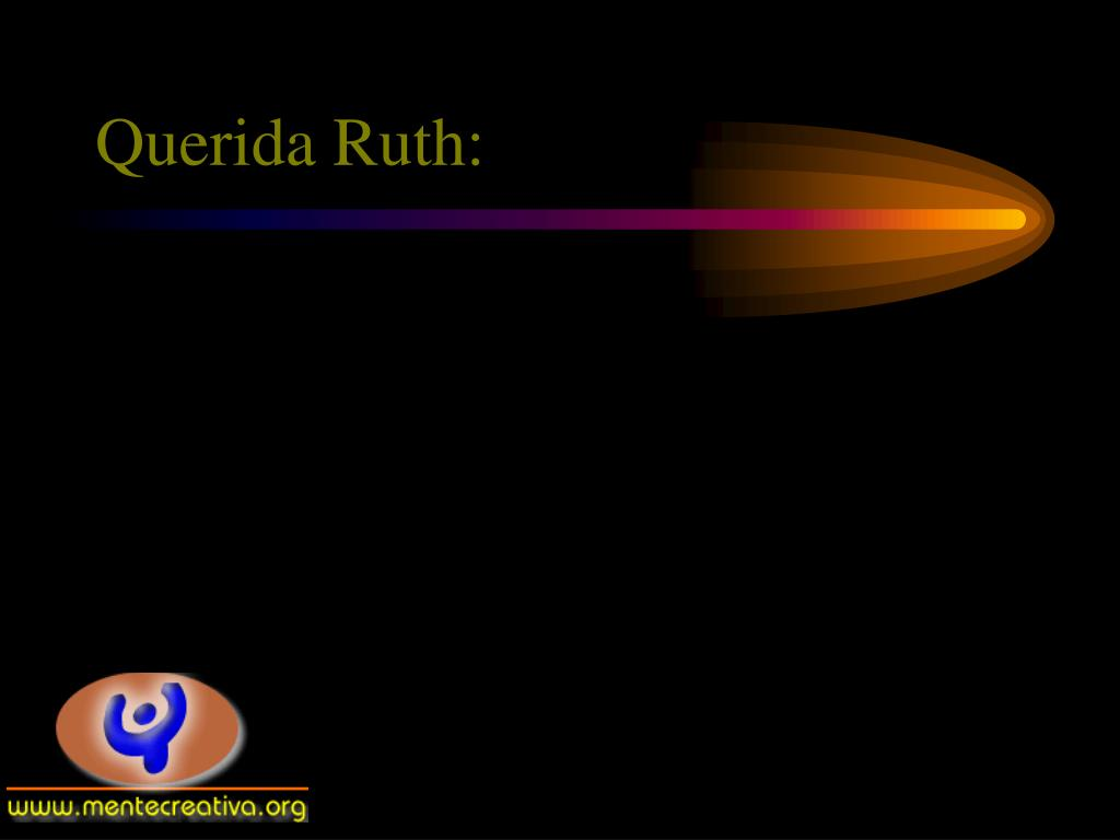 Querida Ruth: