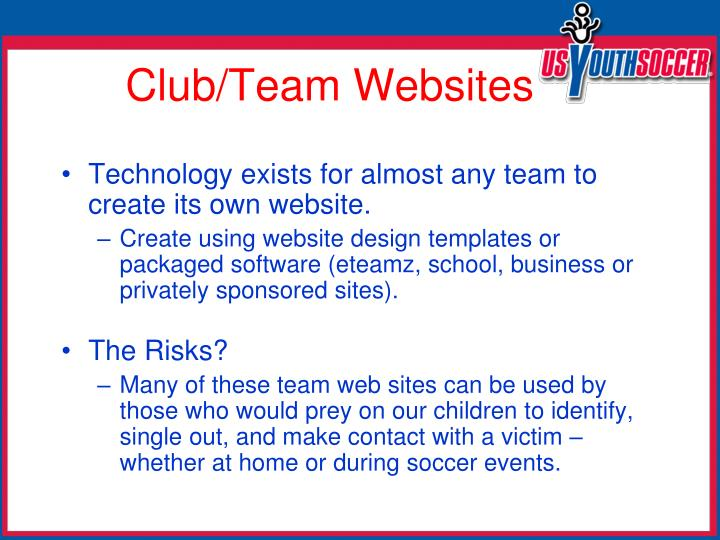 Technology exists for almost any team to create its own website.