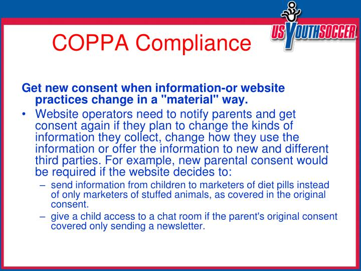 "Get new consent when information-or website practices change in a ""material"" way."