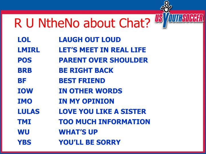 R U NtheNo about Chat?