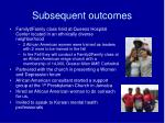subsequent outcomes