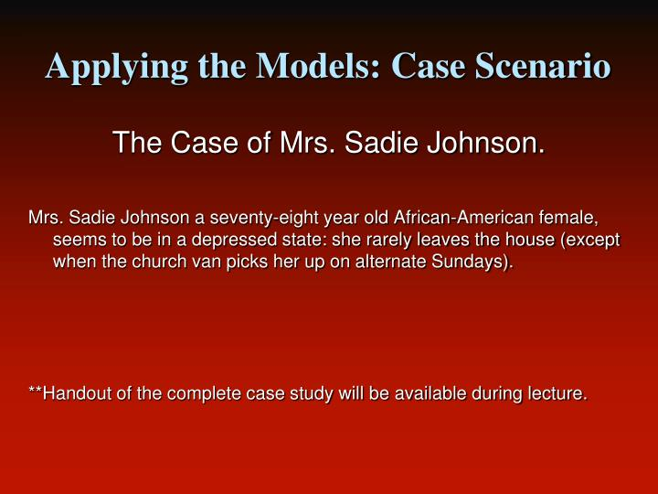 Applying the Models: Case Scenario