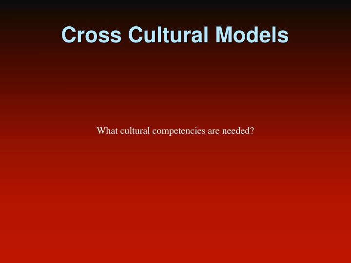 Cross Cultural Models