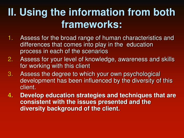 II. Using the information from both frameworks: