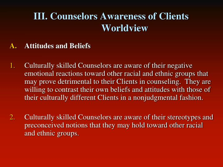 III. Counselors Awareness of Clients Worldview