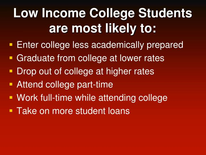 Low Income College Students are