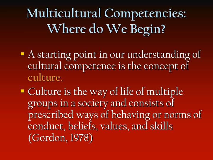 Multicultural Competencies: Where do We Begin?