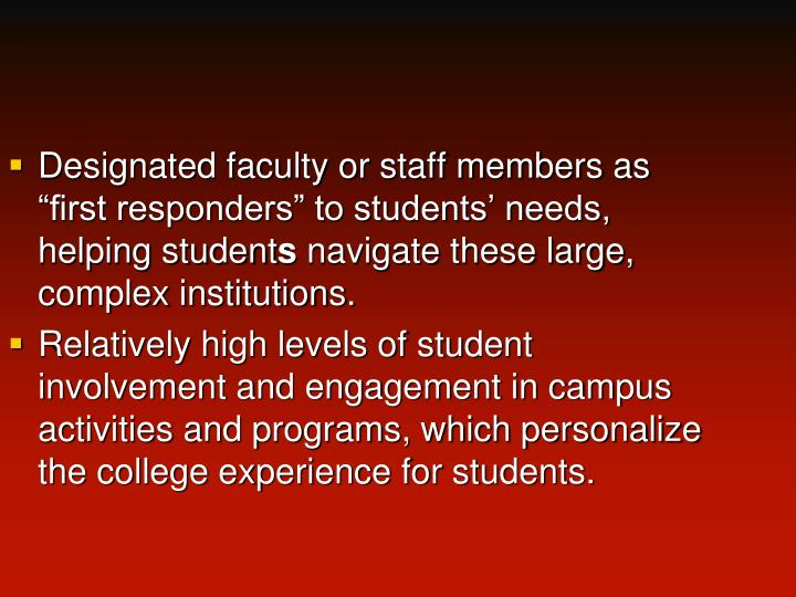 "Designated faculty or staff members as ""first responders"" to students' needs, helping student"