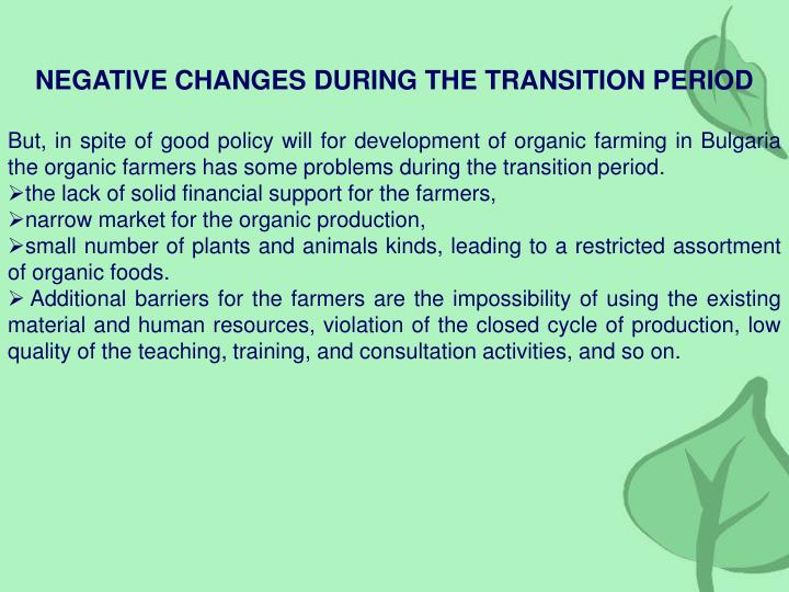 NEGATIVE CHANGES DURING THE TRANSITION PERIOD