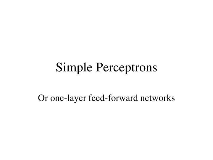 Simple perceptrons