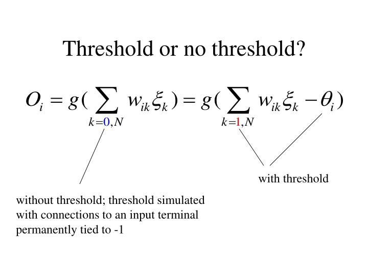 Threshold or no threshold?