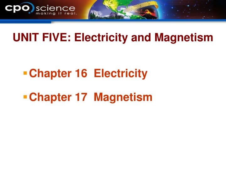Unit five electricity and magnetism