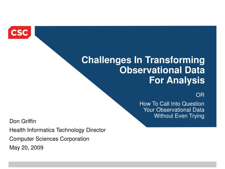 Challenges In Transforming Observational Data