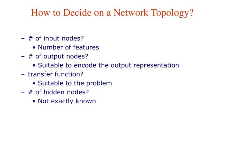 How to Decide on a Network Topology?