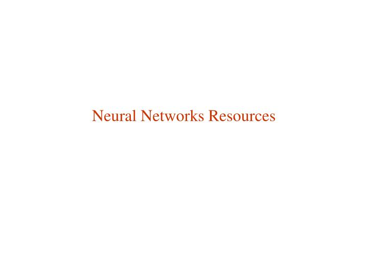Neural Networks Resources