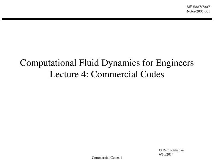 Computational fluid dynamics for engineers lecture 4 commercial codes