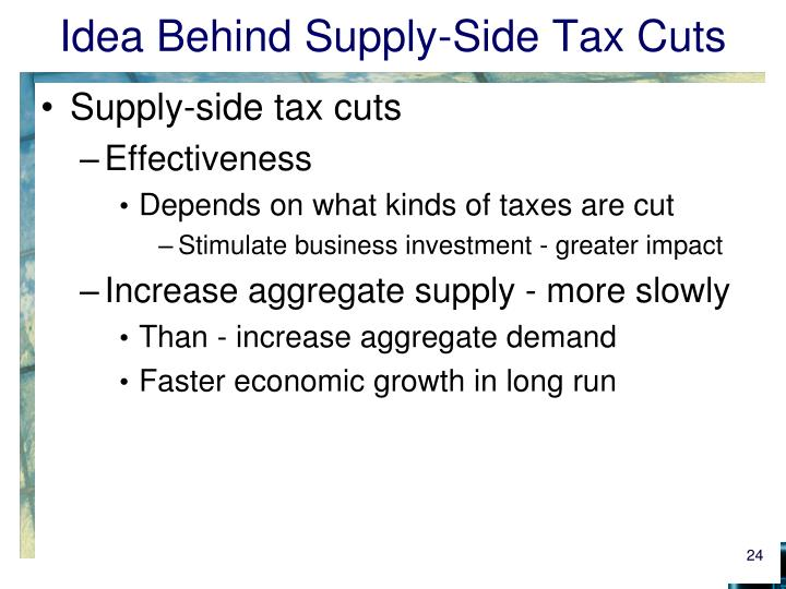 Idea Behind Supply-Side Tax Cuts