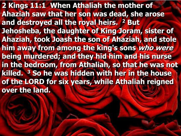 2 Kings 11:1 When