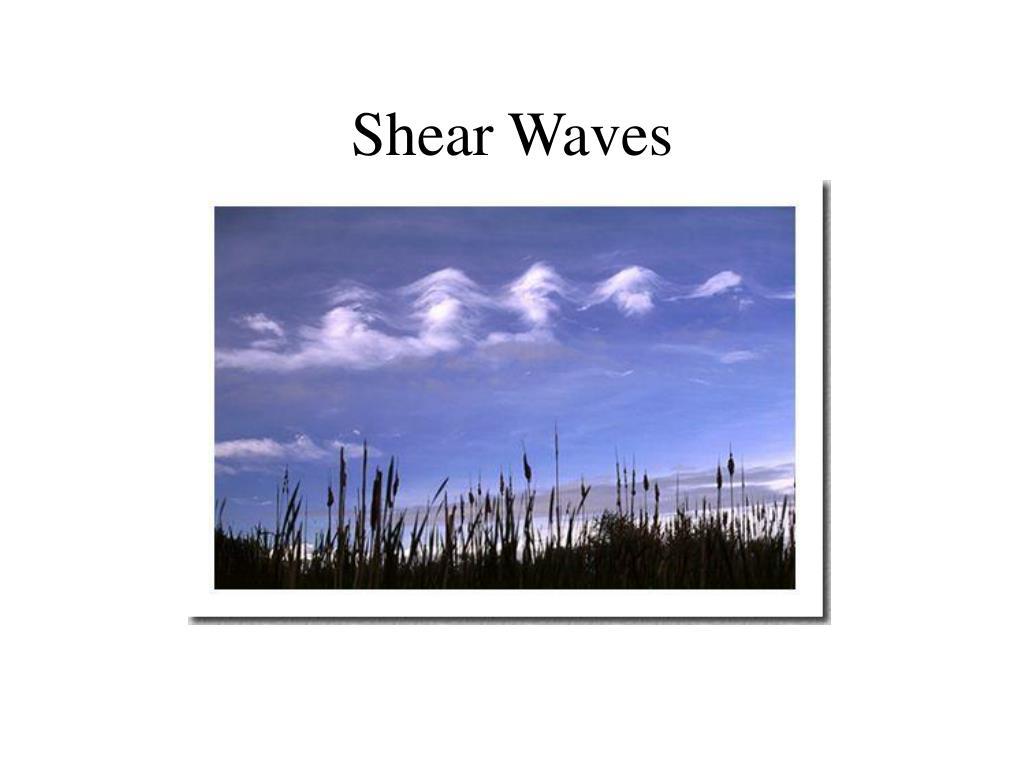 Shear Waves