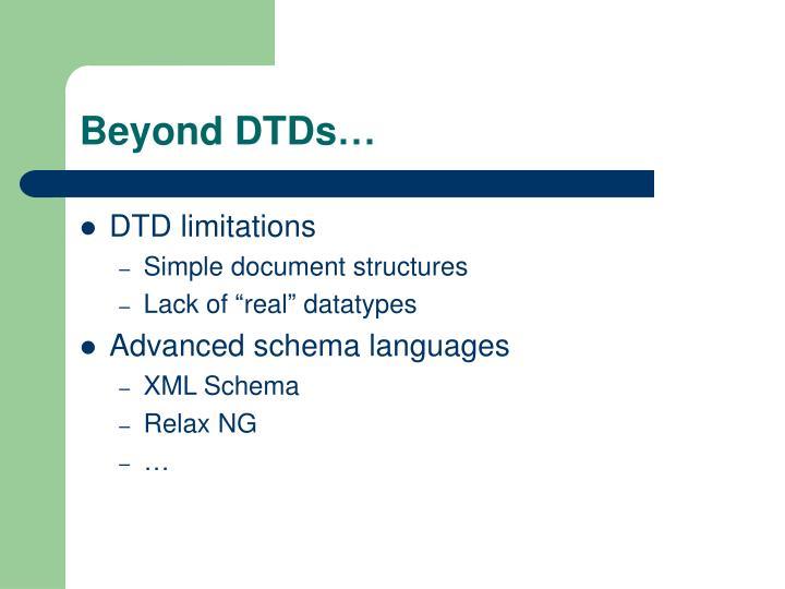 Beyond DTDs…