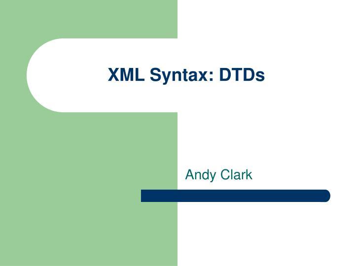 XML Syntax: DTDs
