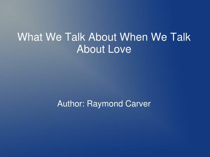 Author: Raymond Carver